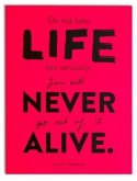 """Wallspiration Paper (Wandbild) """"Do not take life too seriously. You will never get out of it alive"""", Elbert Hubbard"""