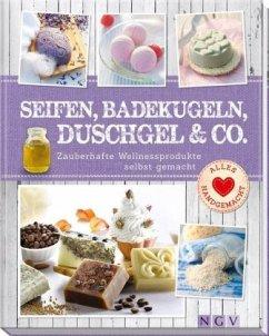 Seifen, Badekugeln, Duschgel & Co. - Lainka, Claudia