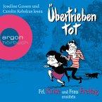 Übertrieben tot / Frl. Krise und Frau Freitag Bd.2 (MP3-Download)