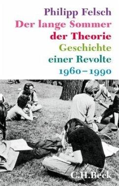Der lange Sommer der Theorie - Felsch, Philipp
