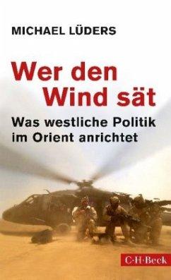 9783406677496 - Lüders, Michael: Wer den Wind sät - Buch