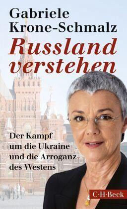 Russland verstehen - Krone-Schmalz, Gabriele