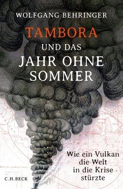 Tambora und das Jahr ohne Sommer - Behringer, Wolfgang