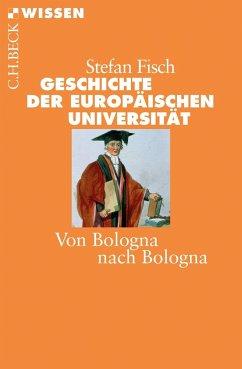 Geschichte der europäischen Universität - Fisch, Stefan
