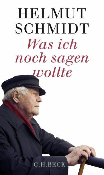 Was ich noch sagen wollte - Schmidt, Helmut