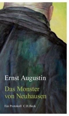 Das Monster von Neuhausen - Augustin, Ernst