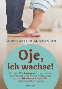 Oje, ich wachse! (eBook, ePUB) - van de Rijt, Hetty; Plooij, Frans X.