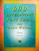 600 Interesting Song Ideas for Lyric Writers (eBook, ePUB)