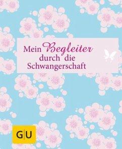 Mein Begleiter durch die Schwangerschaft (Mängelexemplar) - Schutt, Karin