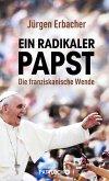 Ein radikaler Papst (eBook, ePUB)