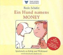 Ein Hund namens Money, 5 Audio-CDs - Schäfer, Bodo