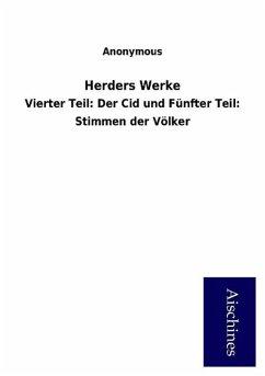 9783958007512 - ohne Autor: Herders Werke: Vierter Teil: Der Cid und Fünfter Teil: Stimmen der Völker - Buch