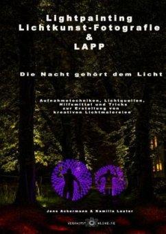 Lightpainting, Lichtkunst-Fotografie & LAPP