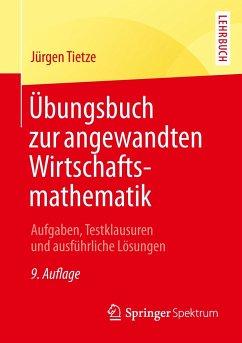 Übungsbuch zur angewandten Wirtschaftsmathematik - Tietze, Jürgen