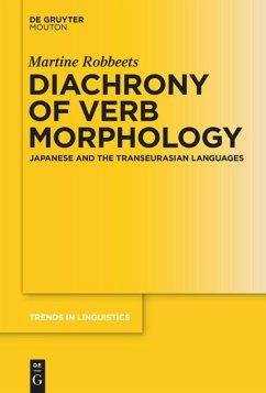 Diachrony of Verb Morphology - Robbeets, Martine