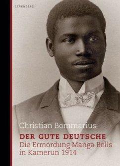 Der gute Deutsche - Bommarius, Christian