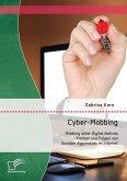 Cyber-Mobbing: Mobbing unter Digital Natives - Formen und Folgen von Sozialer Aggression im Internet