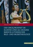 Der Orgelprospekt im Kloster Lüne als Zeugnis barock-lutherischer Bild-und Musiktheologie