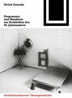 Programme und Manifeste zur Architektur des 20. Jahrhunderts : Zusammengest. u. kommentiert. [Die fremdsprach. Texte wurden von Henni Korssakoff-Schröder übers.] / Bauwelt Fundamente ; 1