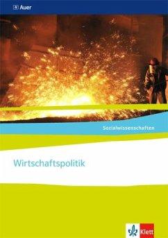 Sozialwissenschaften. Wirtschaftspolitik. Themenhefte für die Sekundarstufe II - Ebert, Michael; Langhans, Ingo; Prochnow, Stefan