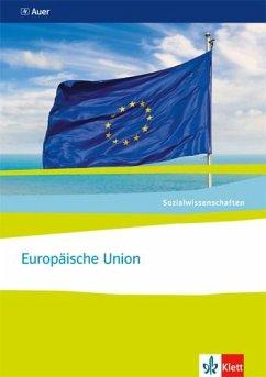 Sozialwissenschaften. Europäische Union. Themenhefte für die Sekundarstufe II - Ebert, Michael; Prochnow, Stefan; Langhans, Ingo