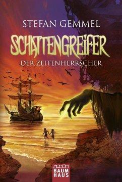 Der Zeitenherrscher / Schattengreifer-Trilogie Bd.2 (Mängelexemplar) - Gemmel, Stefan