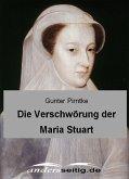 Die Verschwörung der Maria Stuart (eBook, ePUB)