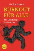 Burnout für alle! - Mit Volldampf in die Krise (eBook, ePUB)