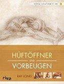 Yoga-Anatomie 3D: Hüftöffner und Vorbeugen (eBook, PDF)