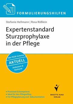 Formulierungshilfen Expertenstandard Sturzprophylaxe in der Pflege (eBook, PDF) - Hellmann, Stefanie; Rößlein, Rosa