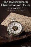 The Transcendental Observations of Doctor Hanes Pfahl