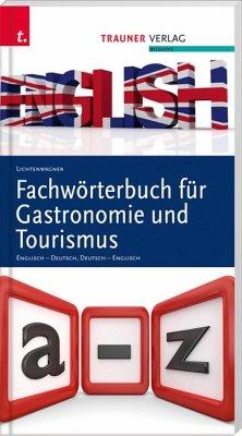 Fachwörterbuch für Gastronomie und Tourismus - Lichtenwagner, Sonja