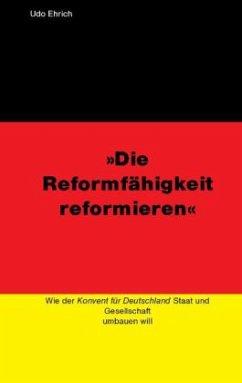 Die Reformfähigkeit reformieren - Ehrich, Udo