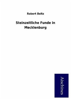 9783958007895 - Robert Beltz: Steinzeitliche Funde in Mecklenburg - Buch