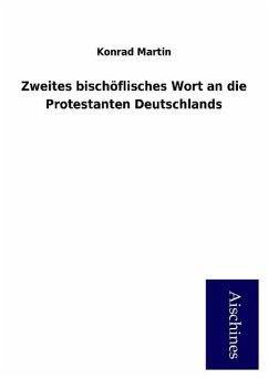 9783958007833 - Konrad Martin: Zweites bischöflisches Wort an die Protestanten Deutschlands - Книга