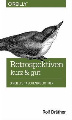 Retrospektiven - kurz & gut (eBook, PDF) - Dräther, Rolf