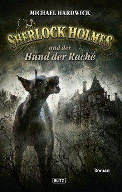 Sherlock Holmes und der Hund der Rache / Sherlock Holmes - Neue Fälle Bd.10 (eBook, ePUB) - Hardwick, Michael
