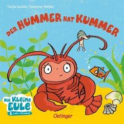 Der Hummer hat Kummer - Weber, Susanne
