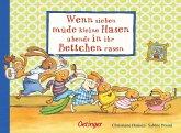 Wenn sieben müde kleine Hasen abends in ihr Bettchen rasen / Wenn sieben Hasen Bd.1