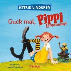 Guck mal, Pippi Langstrumpf - Lindgren, Astrid