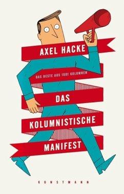 Das kolumnistische Manifest - Hacke, Axel