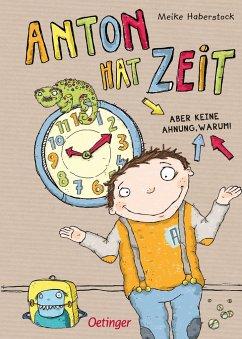 Anton hat Zeit / Anton Bd.1 - Haberstock, Meike