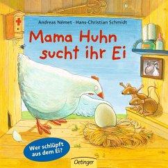 Mama Huhn sucht ihr Ei - Schmidt, Hans-Christian; Német, Andreas