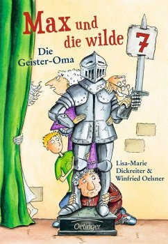 Die Geister-Oma / Max und die Wilde Sieben Bd.2 - Dickreiter, Lisa-Marie;Oelsner, Winfried