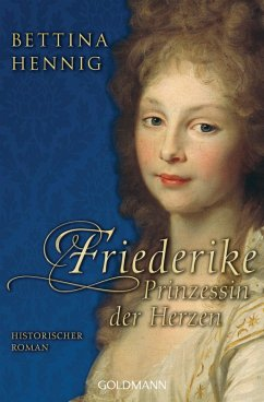 Friederike. Prinzessin der Herzen (eBook, ePUB) - Hennig, Bettina