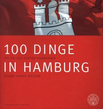 100 dinge in hamburg die sie als echter hamburger erlebt for Nur 100 dinge besitzen