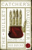 The Bullet-Catcher's Daughter (eBook, ePUB)