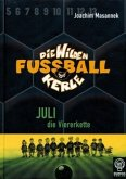 Juli die Viererkette / Die Wilden Fußballkerle Bd.4 (Mängelexemplar)