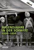 Jugendjahre in der Schweiz 1930-1950 (eBook, ePUB)