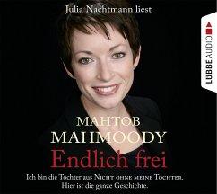 Endlich frei, 6 Audio-CDs - Mahmoody, Mahtob